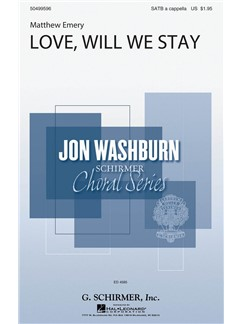 Matthew Emery: Love, Will We Stay Books | Choral, SATB