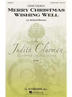 Gene Gilroy: Merry Christmas Wishing Well (Arr. Michael Gilbertson) Books | SATB, Piano Accompaniment