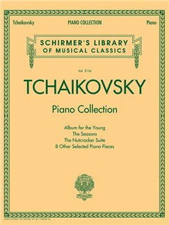 Schirmer's Library Of Musical Classics - Volume 2116: Tchaikovsky Piano Collection Books | Piano