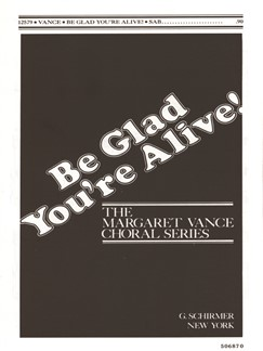 Margaret A. Vance: Be Glad You're Alive! Books | Choral, SAB, Piano Accompaniment