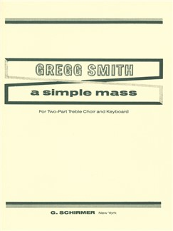 Gregg Smith: A Simple Mass Books | Choral, SA