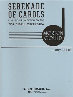 Morton Gould: Serenade Of Carols In 4 Movements Books | Orchestra