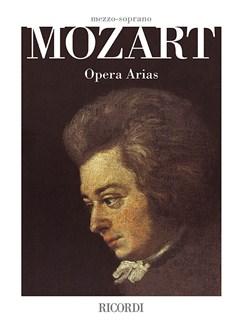 W.A. Mozart: Opera Arias - Mezzo-Soprano Books | Mezzo-Soprano, Piano Accompaniment