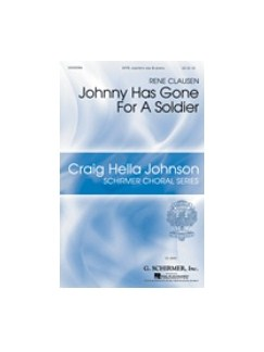 Rene Clausen: Johnny Has Gone For A Soldier Books | Soprano Saxophone, SATB