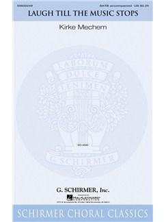 Kirke Mechem: Laugh Till The Music Stops Books | Choral, SATB