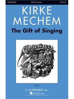 Kirke Mechem: The Gift Of Singing Books | SATB, Piano Accompaniment