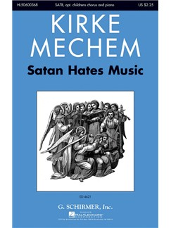 Kirke Mechem: Satan Hates Music Books | SATB, Piano Accompaniment