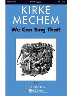 Kirke Mechem: We Can Sing That! Books | SATB