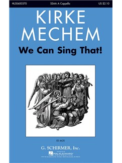 Kirke Mechem: We Can Sing That! Books | SSAA