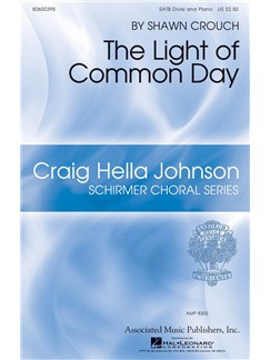 Shawn Crouch: The Light Of Common Day Books | SATB, Piano Accompaniment