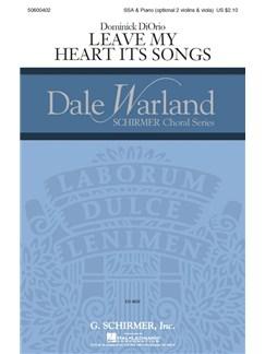 Dominick DiOrio: Leave My Heart Its Songs Books | SSA, Piano Accompaniment, String Ensemble(Trio)