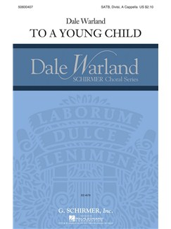 Dale Warland: To A Young Child Books | SATB