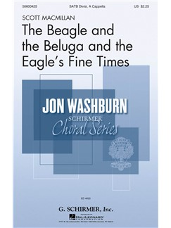 Scott MacMillan: The Beagle And The Beluga And The Eagle's Fine Times Books | SATB
