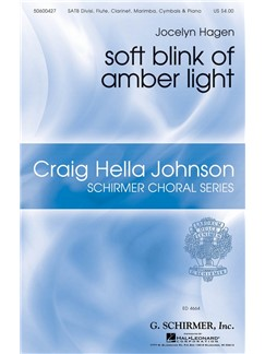 Jocelyn Hagen: Soft Blink Of Amber Light Books | SATB, Flute, Clarinet, Marimba, Cymbals, Piano Chamber