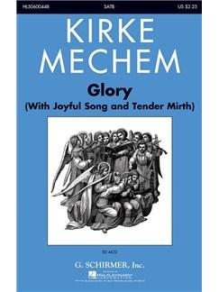 Kirke Mechem: Glory (With Joyful Song And Tender Mirth) Books | SATB, Piano Accompaniment
