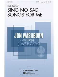 Rob Teehan: Sing No Sad Songs for Me Books | SATB