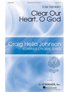 Tom Trenney: Clear Our Heart, O God Books | SATB, Piano Accompaniment