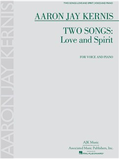 Aaron Jay Kernis: Two Songs - Love And Spirit Books | Voice, Piano Accompaniment