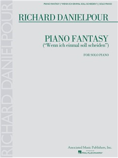"Richard Danielpour: Piano Fantasy (""Wenn Ich Einmall Soll Scheiden"") For Solo Piano Books 