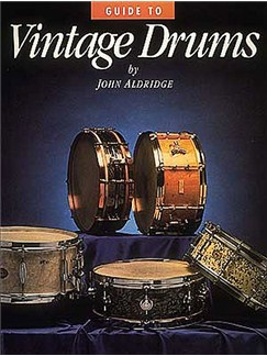 John Aldridge: Guide To Vintage Drums Books | Drums