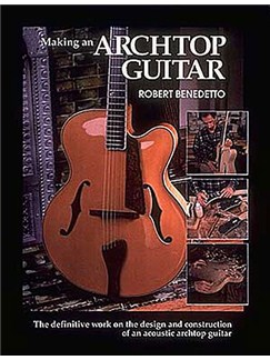 Robert Benedetto: Making An Archtop Guitar Books | Guitar