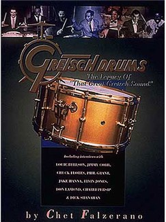 Chet Falzerano: Gretsch Drums - The Legacy Of 'That Great Gretsch Sound' Books | Drums