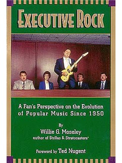 Executive Rock: A Fan's Perspective On The Evolution Of Popular Music Since 1950 Books |