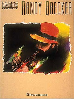 Randy Brecker: Artists Transcriptions Books | Trumpet