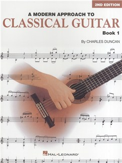 Charles Duncan: A Modern Approach To Classical Guitar - Book 1 Books | Guitar, Classical Guitar