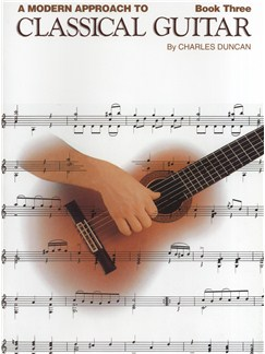 Charles Duncan: A Modern Approach To Classical Guitar - Book 3 Books | Guitar, Classical Guitar