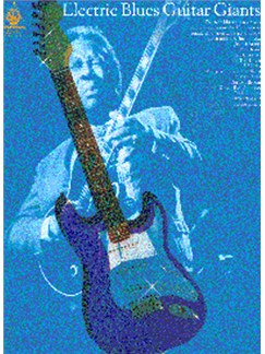 Electric Blues Guitar Giants: Guitar Recorded Versions Books | Guitar Tab, with chord symbols