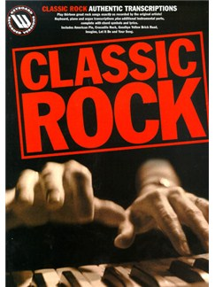 Classic Rock: Authentic Transcriptions Books | Piano and Voice, with Guitar chord boxes