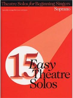 15 Easy Theatre Solos: Soprano Bog | Sopran, Klaverakkompagnement