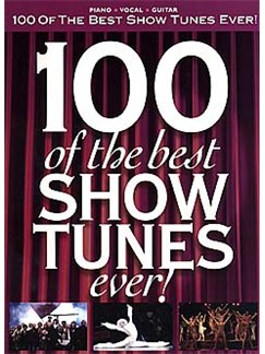 100 Of The Best Show Tunes Ever! Books | Piano, Vocal & Guitar