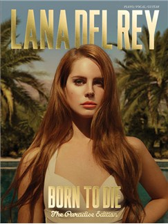 Lana Del Rey: Born To Die - The Paradise Edition Books | Piano, Vocal & Guitar