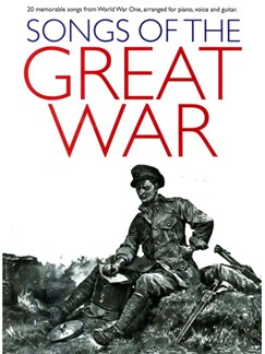 Songs Of The Great War (PVG) Libro | Piano, Voz y Guitarra