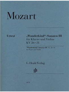 "Wolfgang Amadeus Mozart: ""Wunderkind"" Sonatas Volume 3 K.26-31 Books | Piano, Violin"