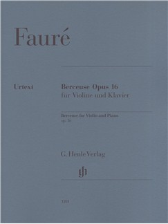 Gabriel Faure: Berceuse for Violin and Piano Op.16 Books | Violin, Piano Accompaniment