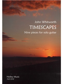 John Whitworth: Timescapes - Nine Pieces For Solo Guitar Books | Guitar