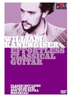 Hot Licks: William Kanengiser - Effortless Classical Guitar DVDs / Videos | Guitar, Classical Guitar