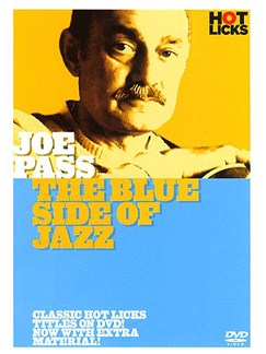 Hot Licks: Joe Pass - The Blue Side of Jazz DVDs / Videos | Guitar
