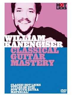 Hot Licks: William Kanengiser - Classical Guitar Mastery DVDs / Videos | Guitar, Classical Guitar