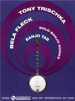 Tony Trischka/Bela Fleck: Solo Banjo Works Books | Banjo Tab