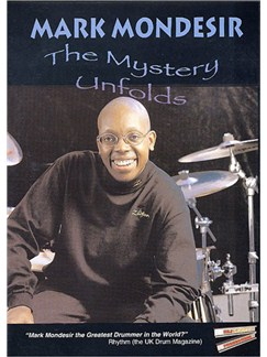Mark Mondesir: The Mystery Unfolds DVD DVDs / Videos   Batterie