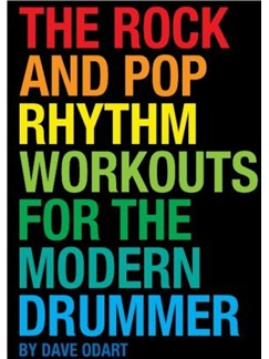 Dave Odart: The Rock And Pop Rhythm Workouts For The Modern Drummer Books | Drums