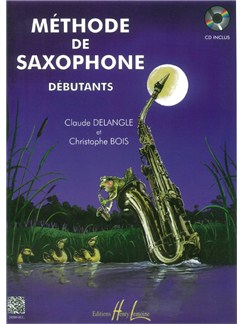 Claude Delangle: Méthode De Saxophone Pour Débutants (Book/CD) Books and CDs | Saxophone
