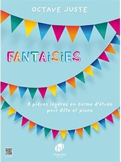 Octave Juste: Fantaisies (Flute And Piano) Books | Flute, Piano Accompaniment