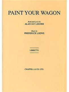 Paint Your Wagon Libretto Books   Opera
