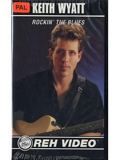 Keith Wyatt: Rockin' The Blues DVDs / Videos   Guitar