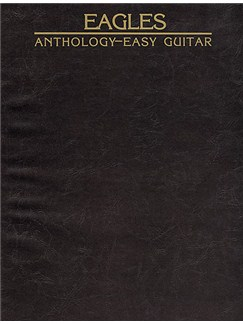 Eagles Anthology - Easy Guitar Books | Melody Line, Lyrics and Chords